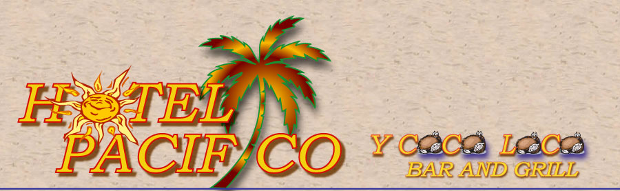 Hotel Pacifico and CoCo LoCo Bar and Grill